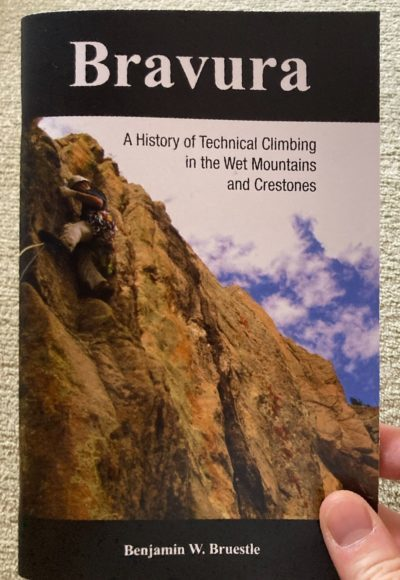 Bravura: A History of Technical Climbing in the Wet Mountains and Crestones